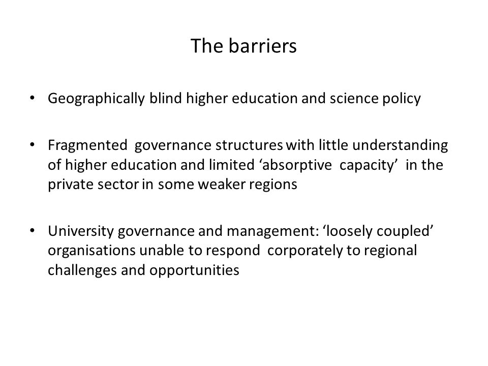 The barriers Geographically blind higher education and science policy