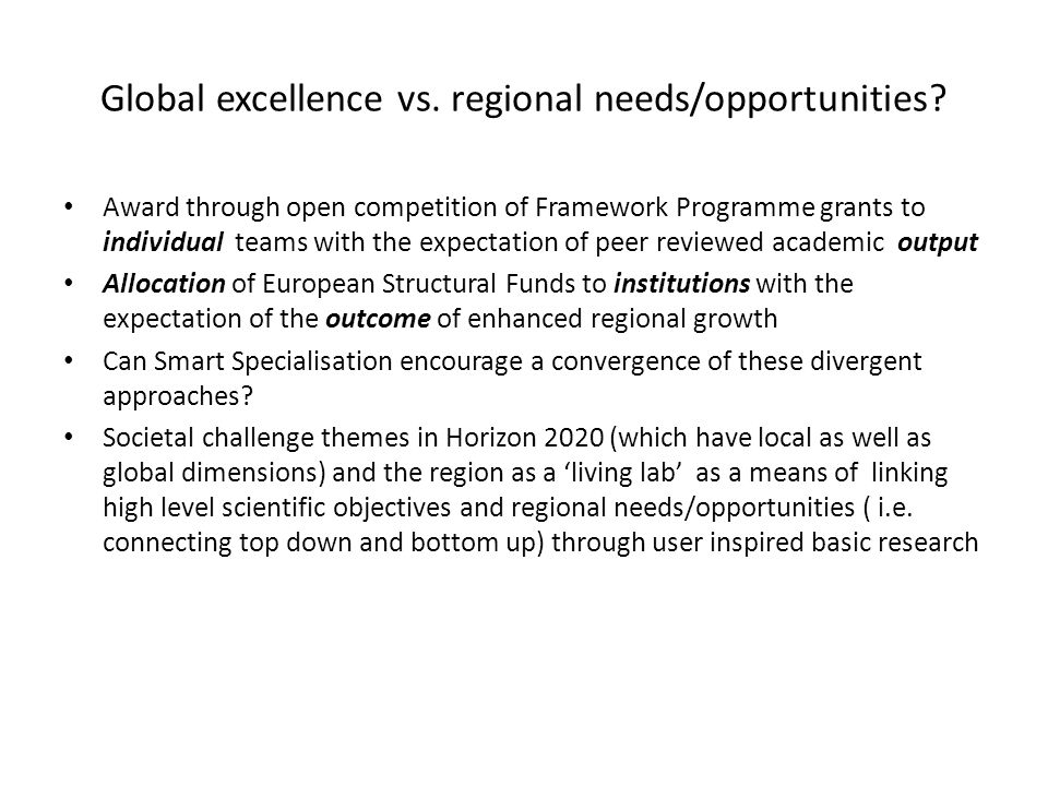 Global excellence vs. regional needs/opportunities