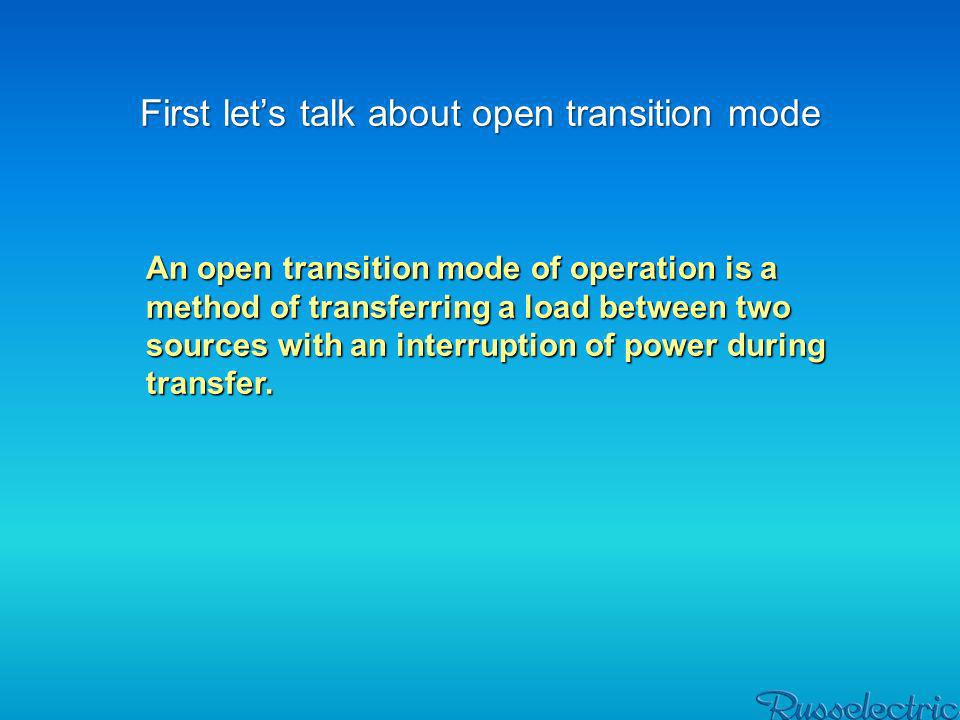 First let's talk about open transition mode