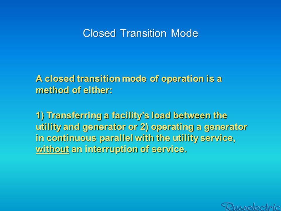 Closed Transition Mode