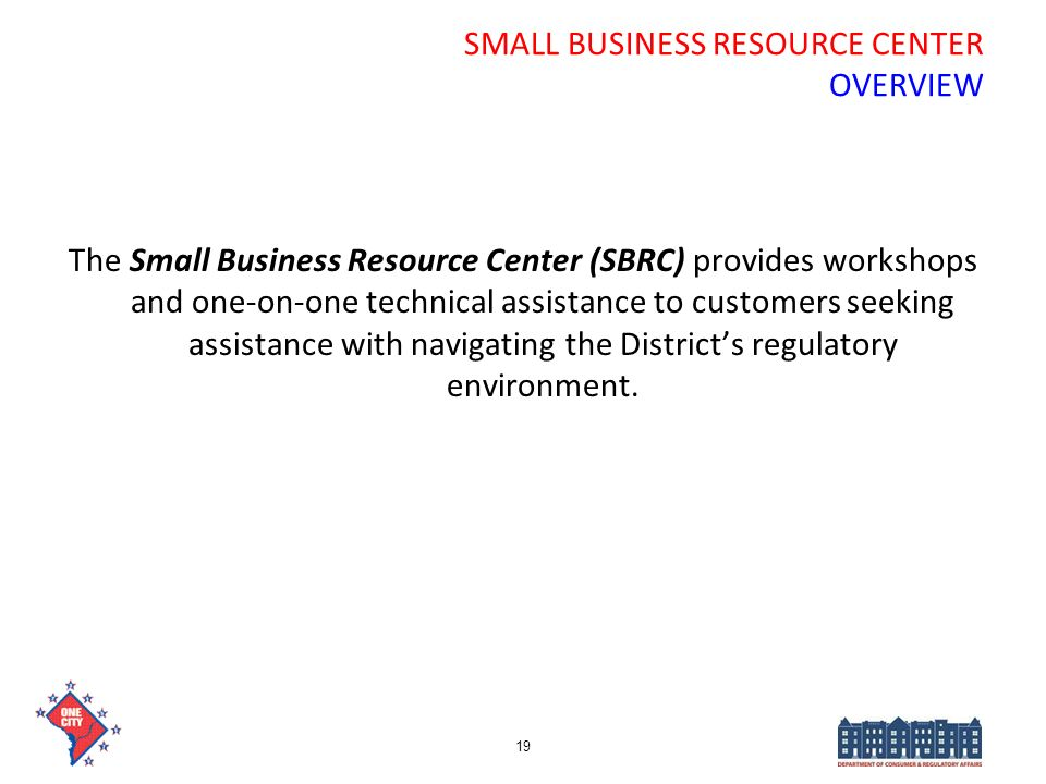 SMALL BUSINESS RESOURCE CENTER OVERVIEW