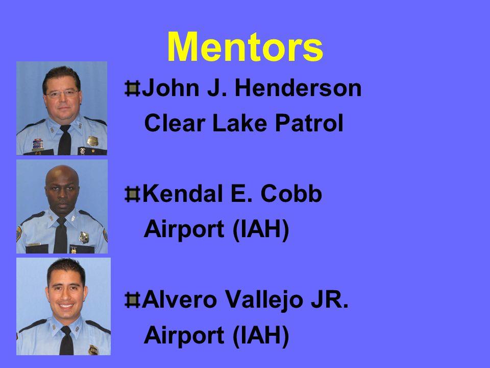 Mentors John J. Henderson Clear Lake Patrol Kendal E. Cobb