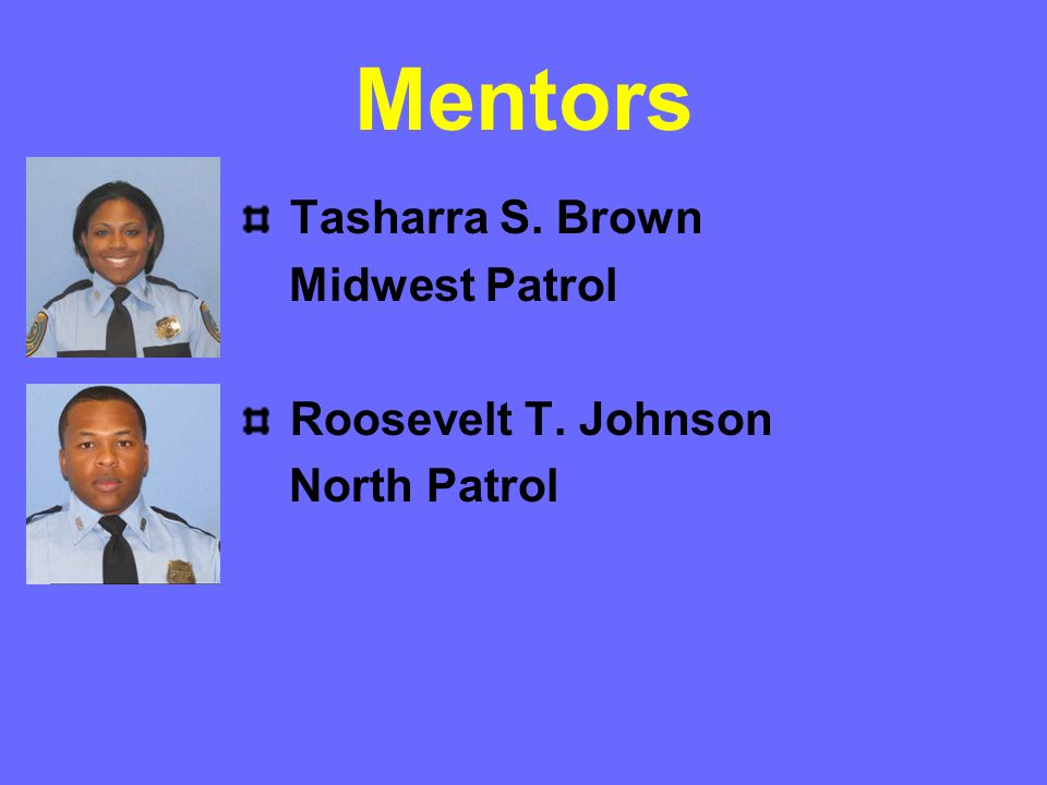 Mentors Tasharra S. Brown Midwest Patrol Roosevelt T. Johnson