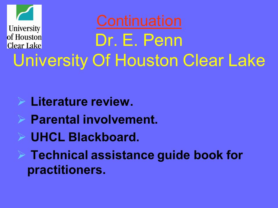 Continuation Dr. E. Penn University Of Houston Clear Lake