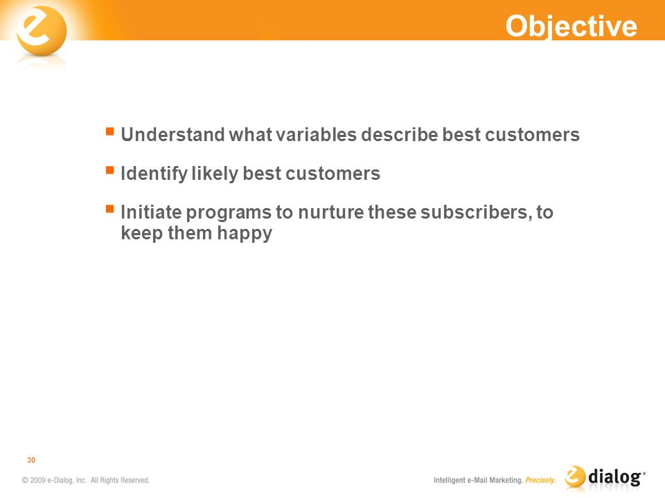Objective Understand what variables describe best customers