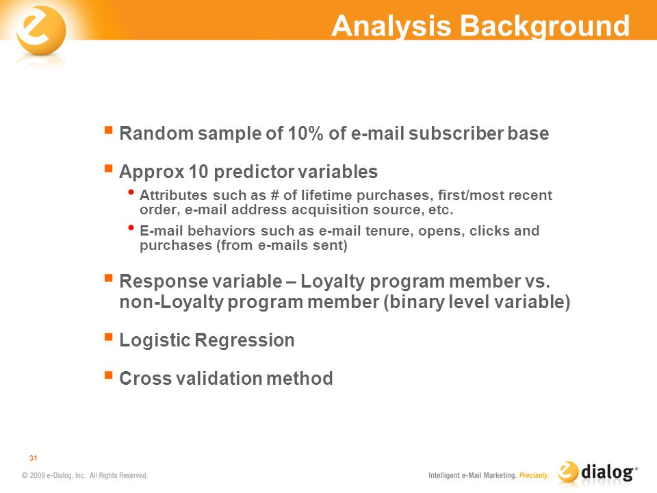 Analysis Background Random sample of 10% of e-mail subscriber base
