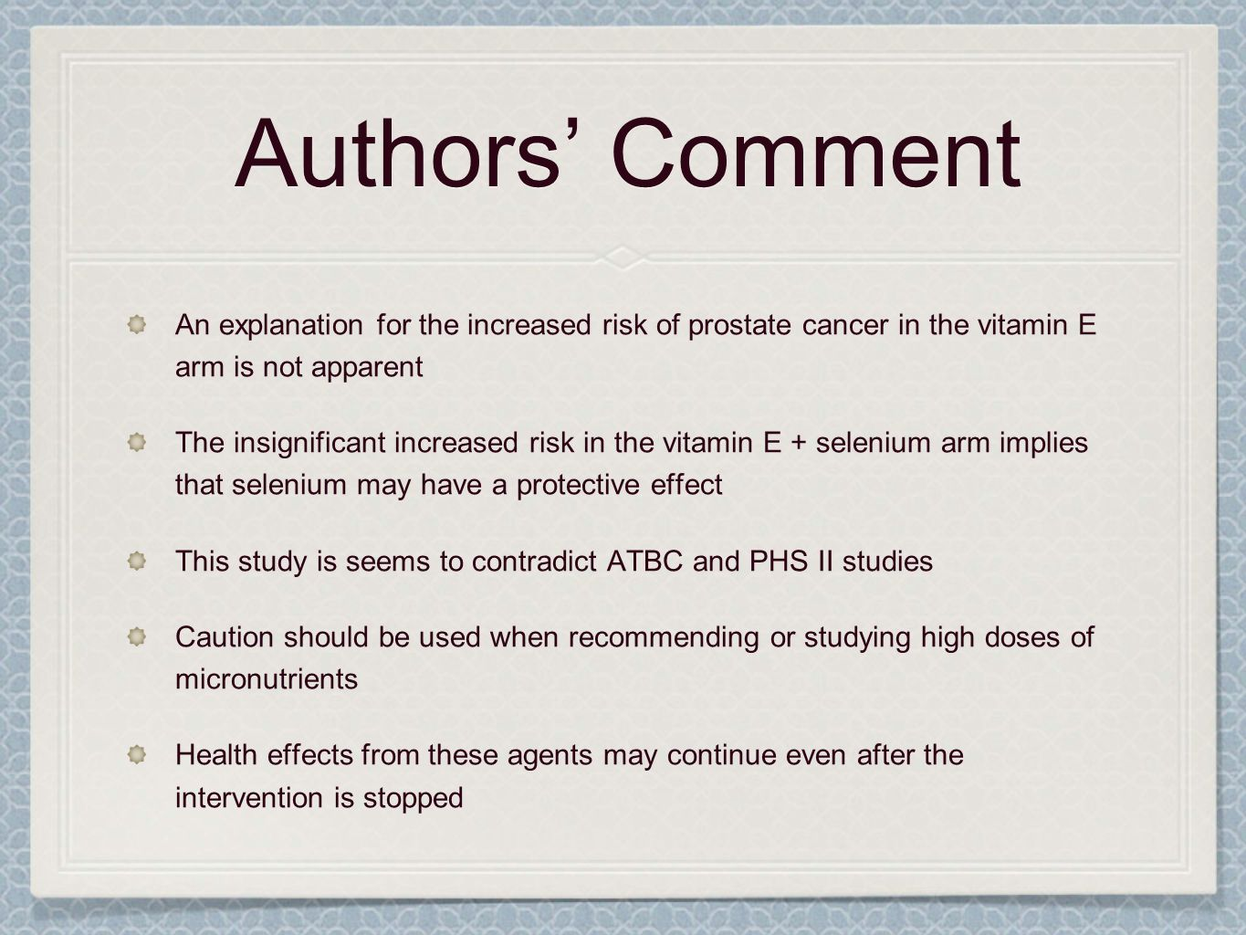 Authors' CommentAn explanation for the increased risk of prostate cancer in the vitamin E arm is not apparent.