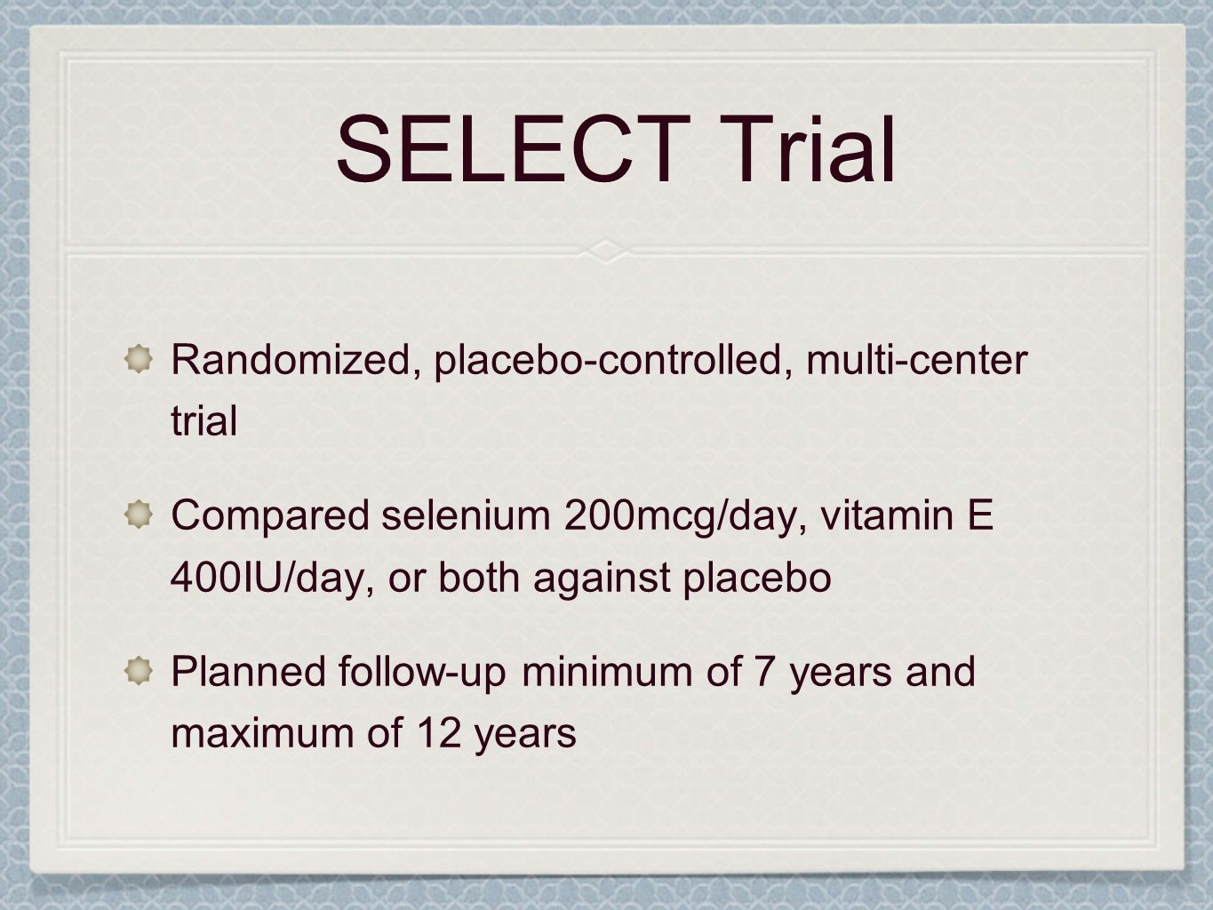SELECT Trial Randomized, placebo-controlled, multi-center trial