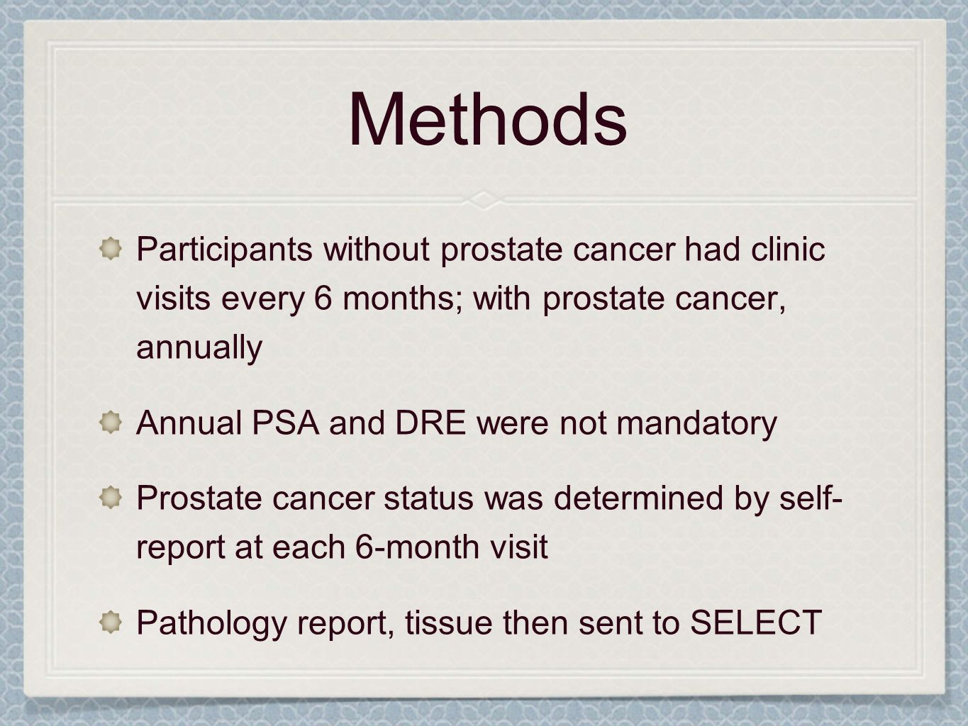 MethodsParticipants without prostate cancer had clinic visits every 6 months; with prostate cancer, annually.