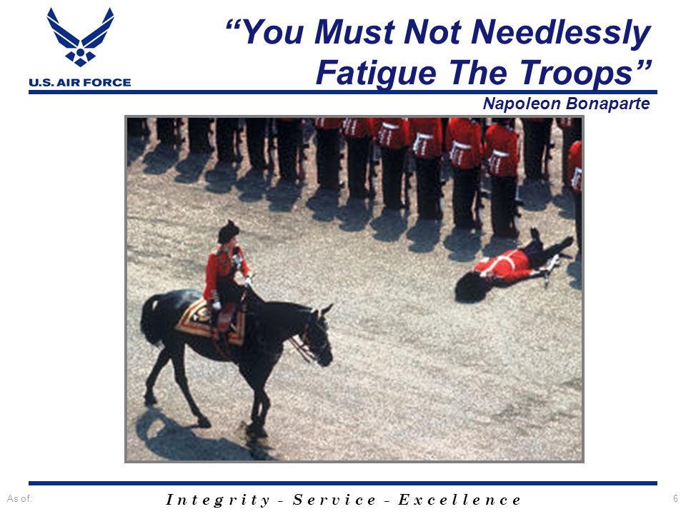You Must Not Needlessly Fatigue The Troops Napoleon Bonaparte