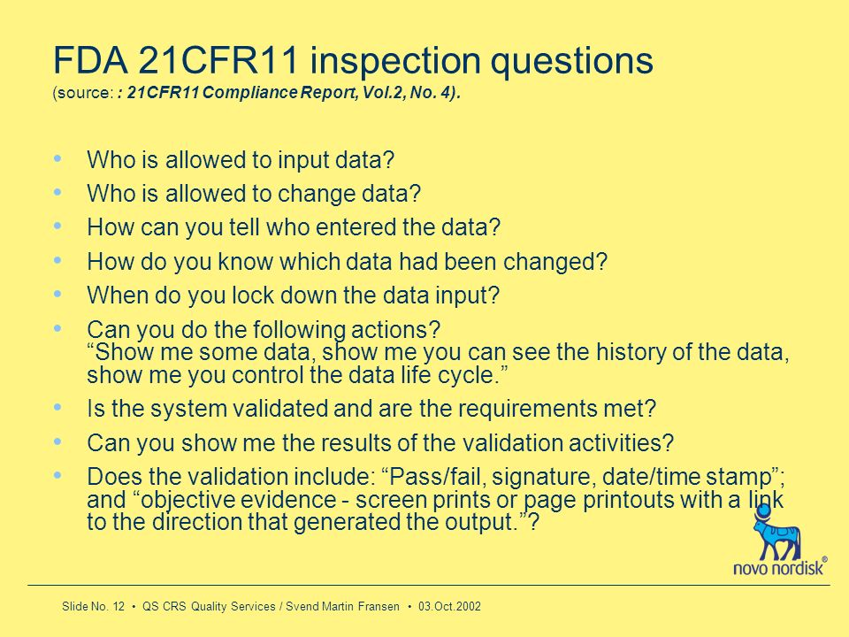 FDA 21CFR11 inspection questions (source: : 21CFR11 Compliance Report, Vol.2, No. 4).