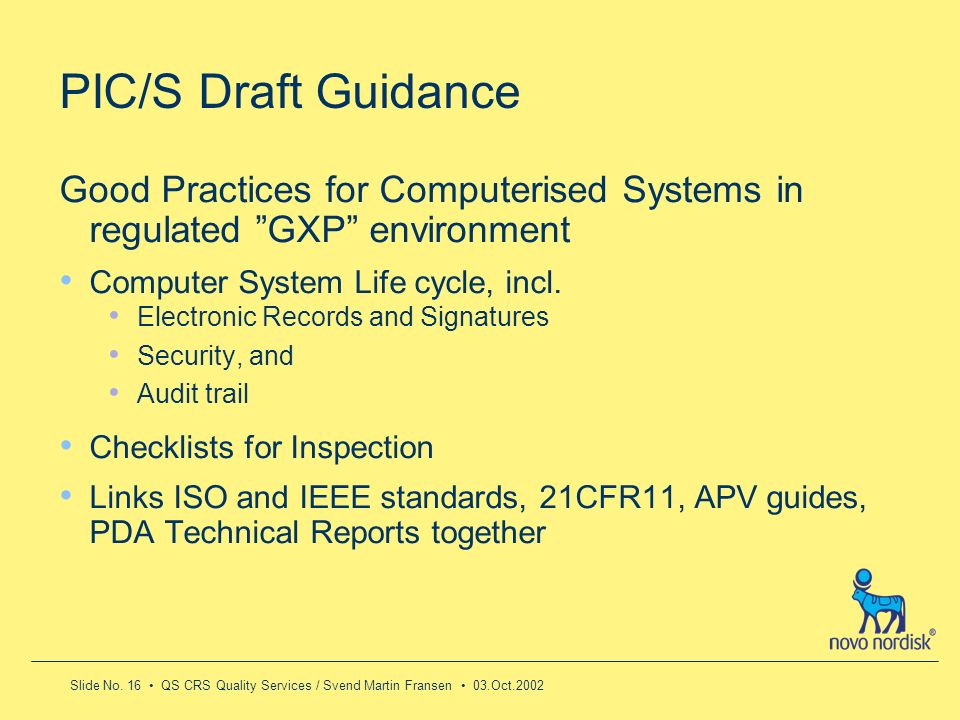 PIC/S Draft GuidanceGood Practices for Computerised Systems in regulated GXP environment. Computer System Life cycle, incl.