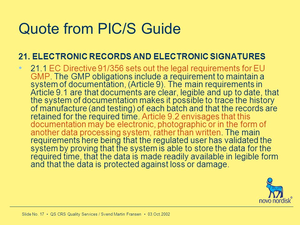 Quote from PIC/S Guide21. ELECTRONIC RECORDS AND ELECTRONIC SIGNATURES.