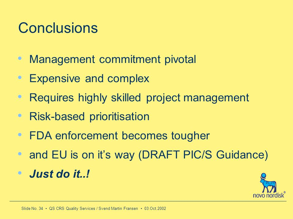 Conclusions Management commitment pivotal Expensive and complex