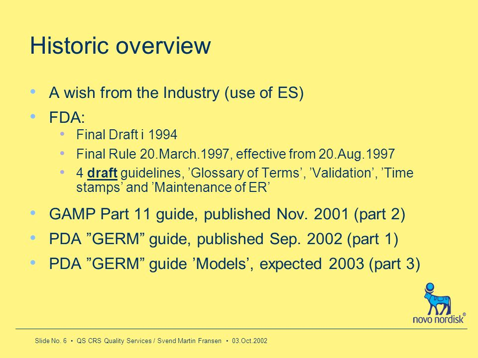 Historic overview A wish from the Industry (use of ES) FDA: