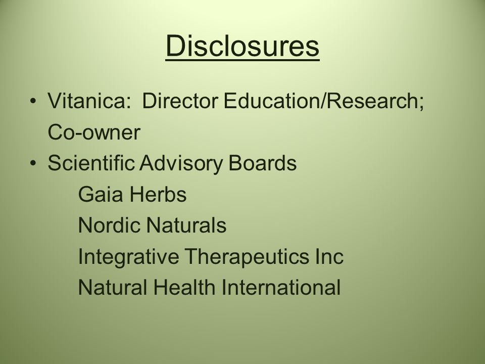 Disclosures Vitanica: Director Education/Research; Co-owner