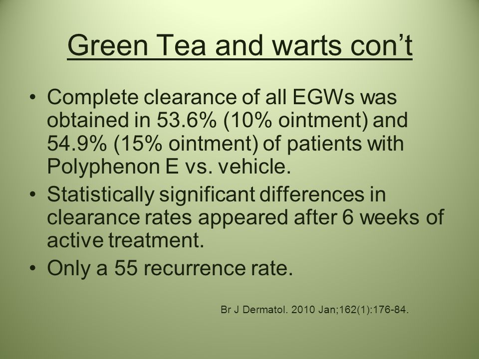 Green Tea and warts con't