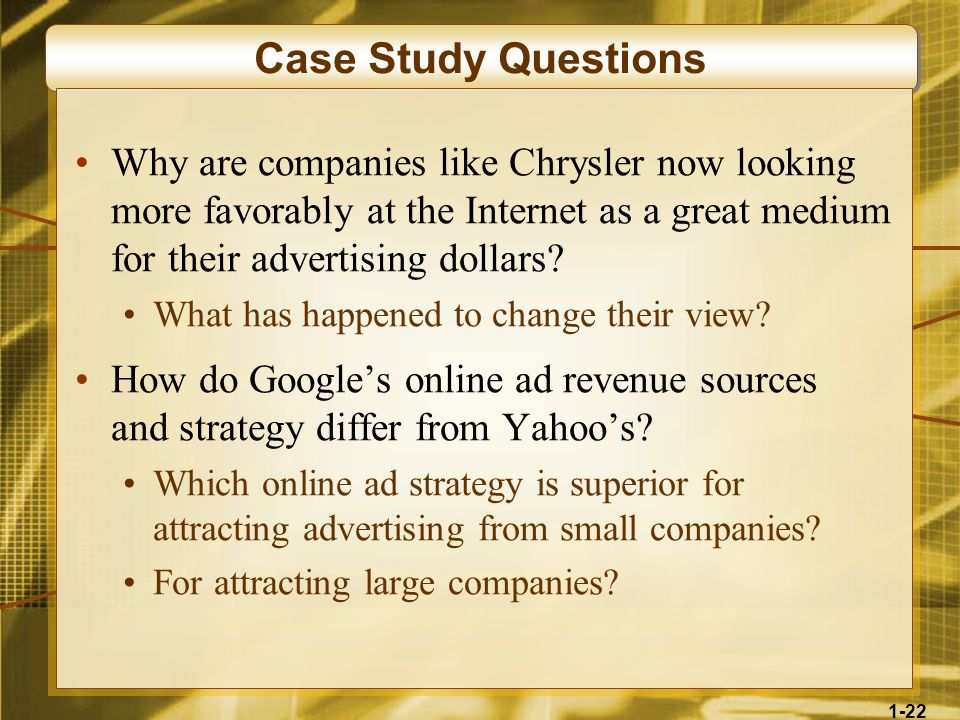 Case Study Questions Why are companies like Chrysler now looking more favorably at the Internet as a great medium for their advertising dollars