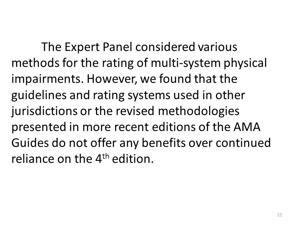 The Expert Panel considered various methods for the rating of multi-system physical impairments.