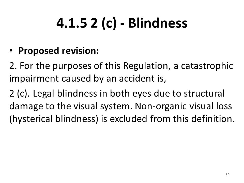 4.1.5 2 (c) - Blindness Proposed revision: