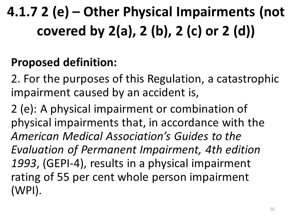 4.1.7 2 (e) – Other Physical Impairments (not covered by 2(a), 2 (b), 2 (c) or 2 (d))