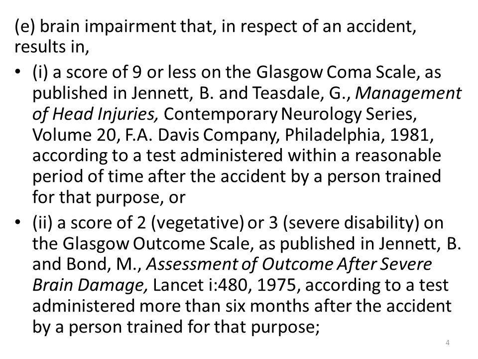 (e) brain impairment that, in respect of an accident, results in,