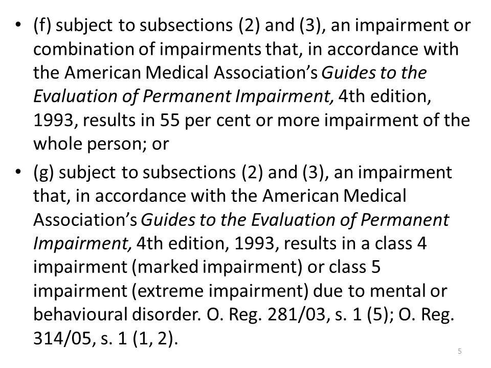 (f) subject to subsections (2) and (3), an impairment or combination of impairments that, in accordance with the American Medical Association's Guides to the Evaluation of Permanent Impairment, 4th edition, 1993, results in 55 per cent or more impairment of the whole person; or