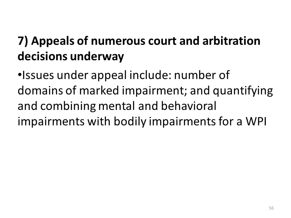 7) Appeals of numerous court and arbitration decisions underway
