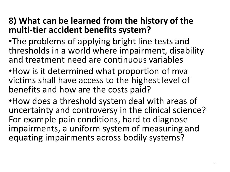 8) What can be learned from the history of the multi-tier accident benefits system