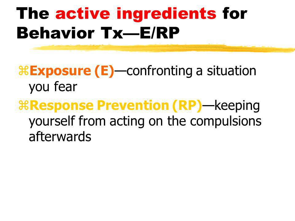 The active ingredients for Behavior Tx—E/RP