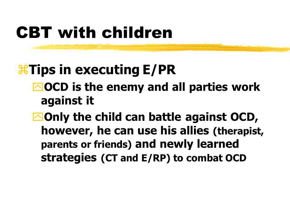 CBT with children Tips in executing E/PR