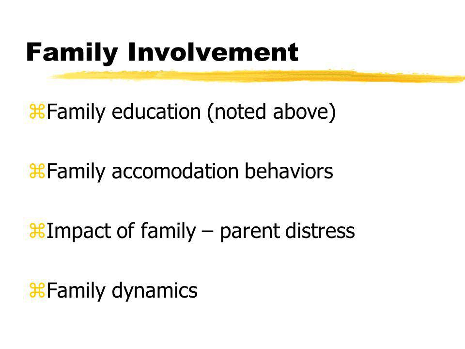 Family Involvement Family education (noted above)