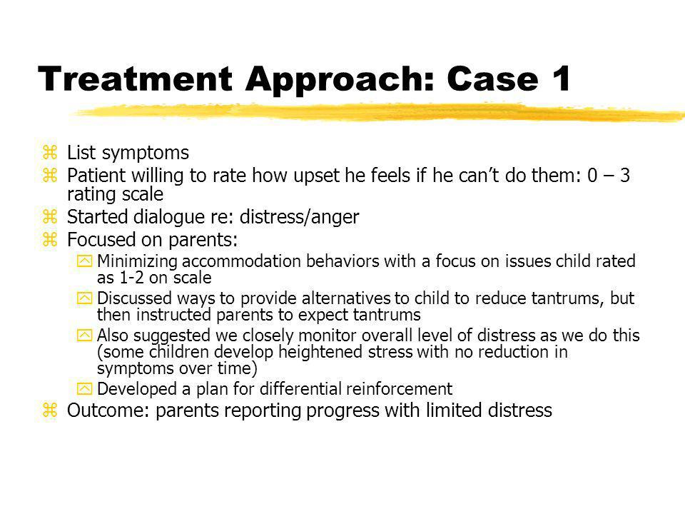 Treatment Approach: Case 1