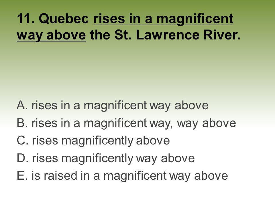 11. Quebec rises in a magnificent way above the St. Lawrence River.