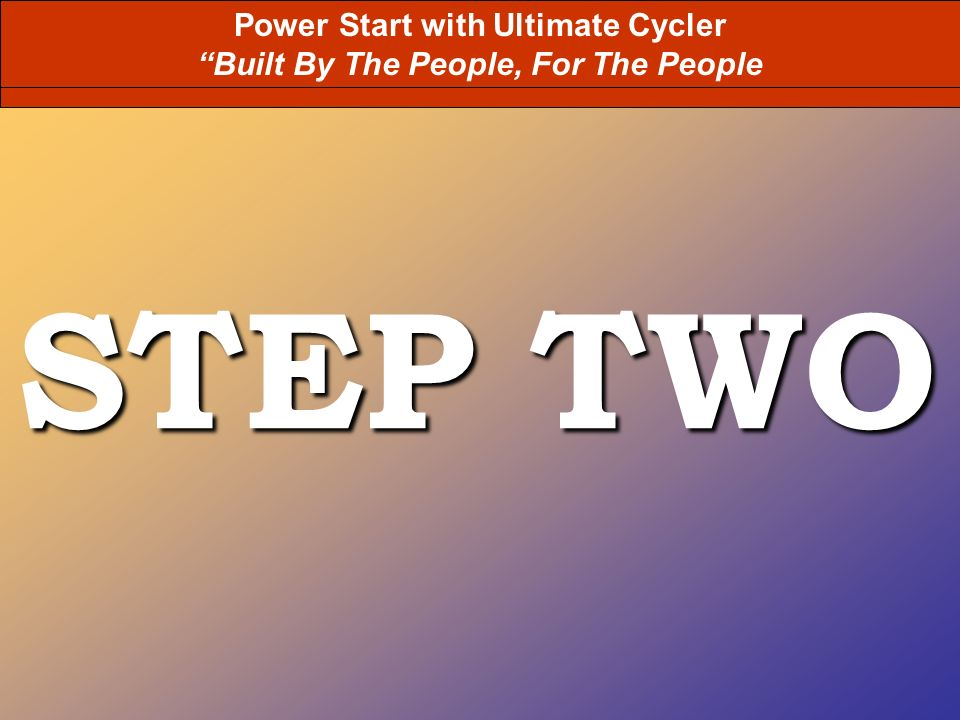 STEP TWO Power Start with XENERCHI Power Start with Ultimate Cycler