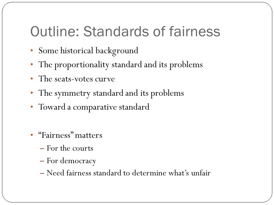 Outline: Standards of fairness