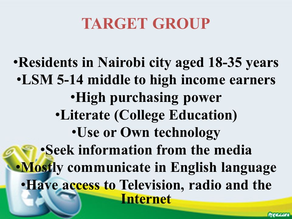 TARGET GROUP Residents in Nairobi city aged 18-35 years