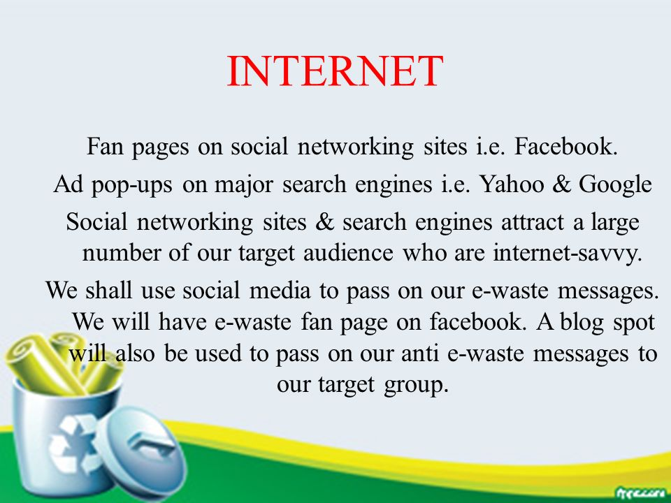 INTERNET Fan pages on social networking sites i.e. Facebook.