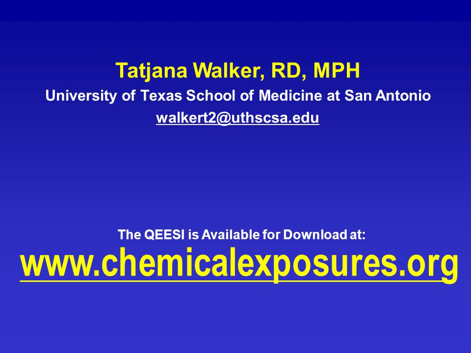 Tatjana Walker, RD, MPH University of Texas School of Medicine at San Antonio. walkert2@uthscsa.edu.