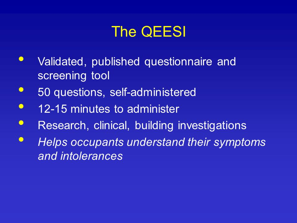 The QEESI Validated, published questionnaire and screening tool