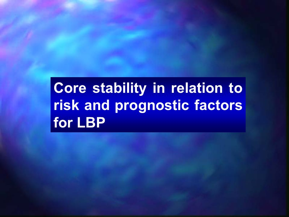 Core stability in relation to risk and prognostic factors for LBP