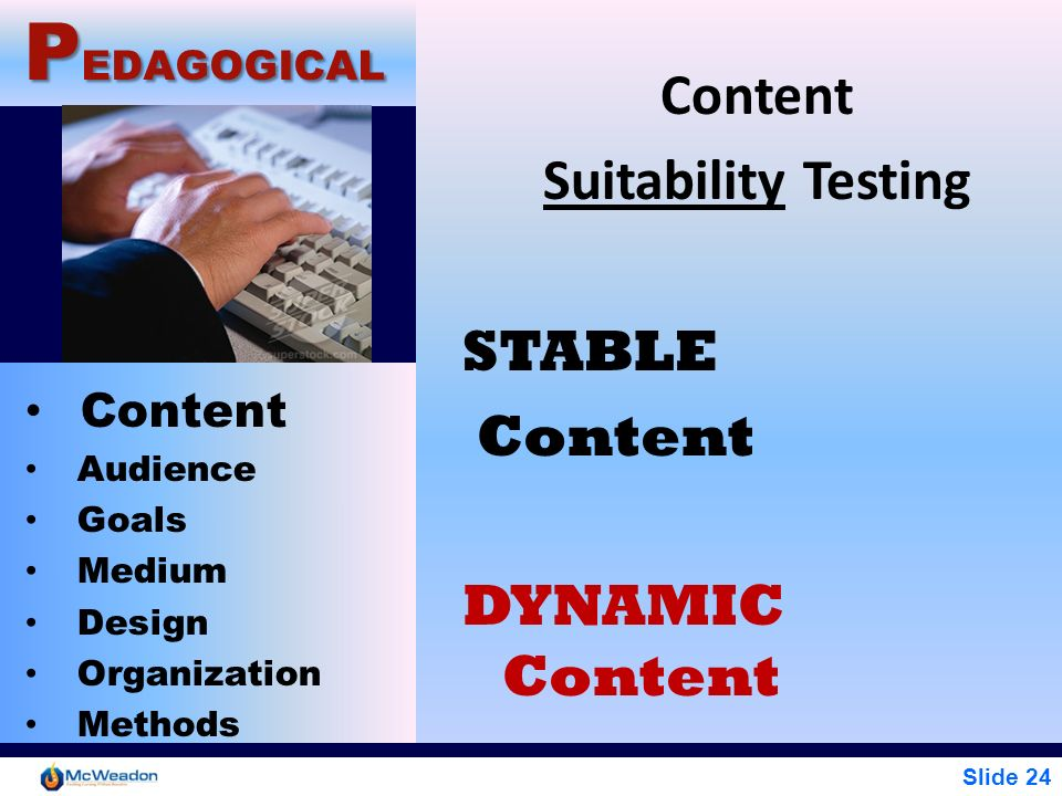 PEDAGOGICAL Content Suitability Testing STABLE DYNAMIC Content Content