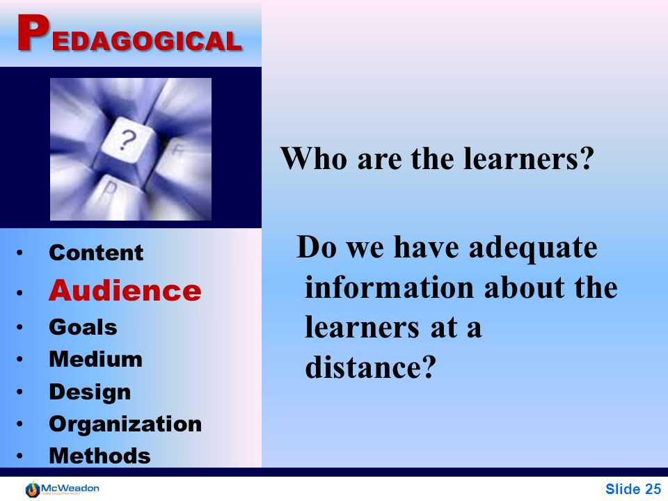 PEDAGOGICAL Who are the learners