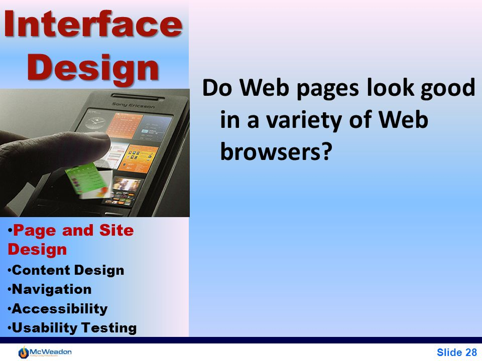 Interface Design Do Web pages look good in a variety of Web browsers