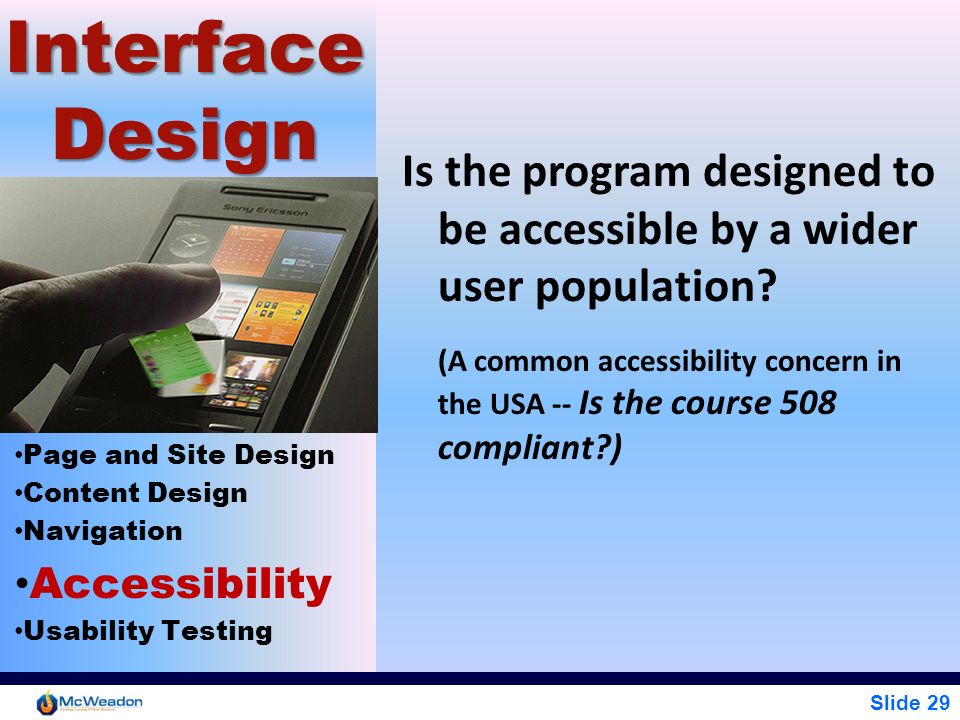 Interface Design Is the program designed to be accessible by a wider user population