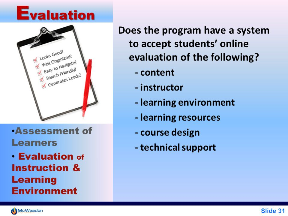 Evaluation Does the program have a system to accept students' online evaluation of the following - content.