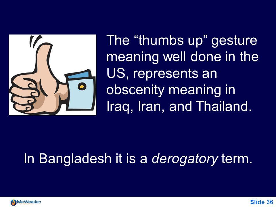In Bangladesh it is a derogatory term.