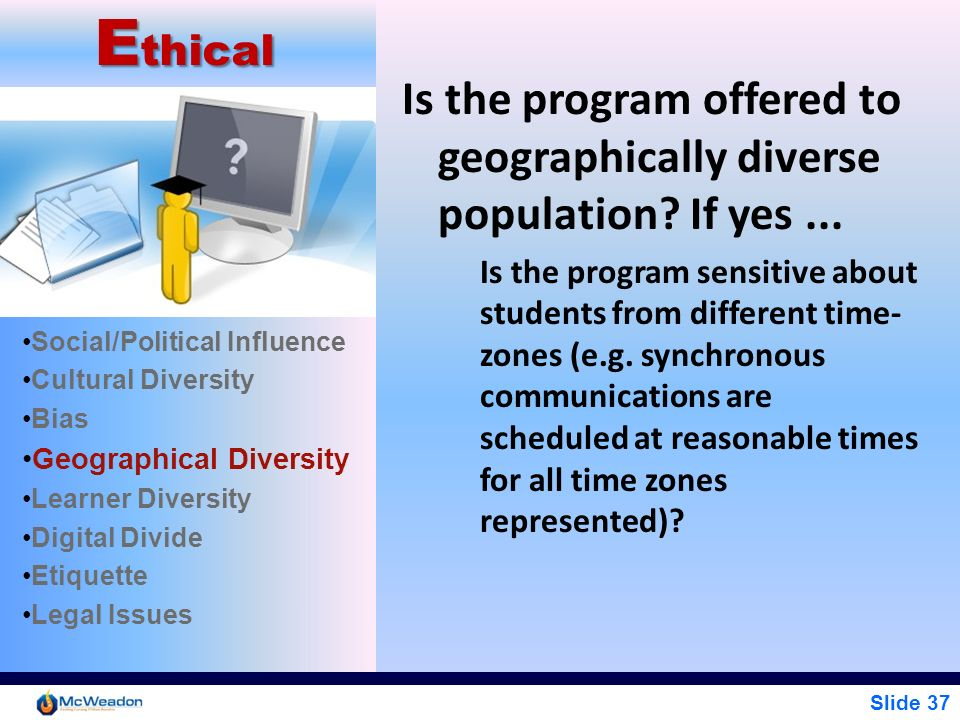 Ethical Is the program offered to geographically diverse population If yes ...