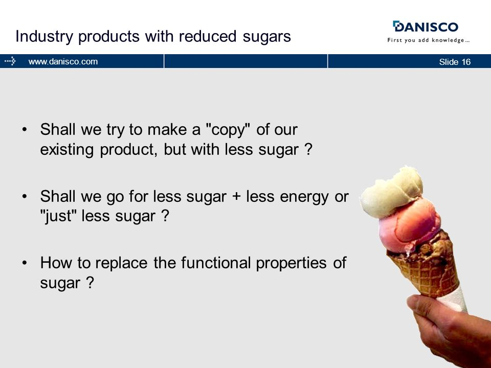 Industry products with reduced sugars
