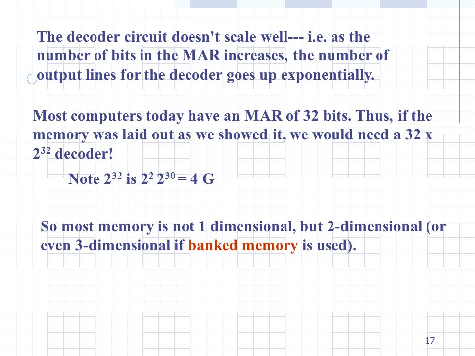 The decoder circuit doesn t scale well--- i. e